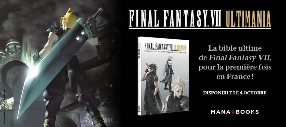 Nouvel ouvrage officiel consacré à Final Fantasy chez Mana Books : Final Fantasy VII Ultimania !