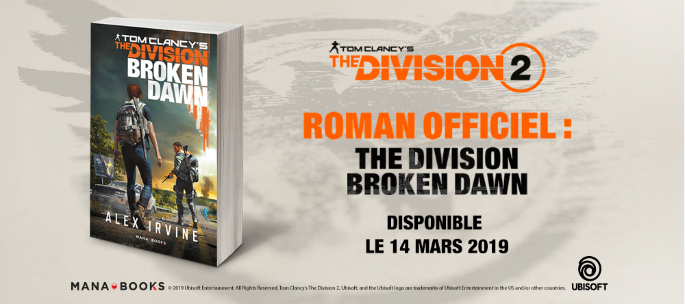 Tom Clancy's The Division – Broken Dawn chez Mana Books !